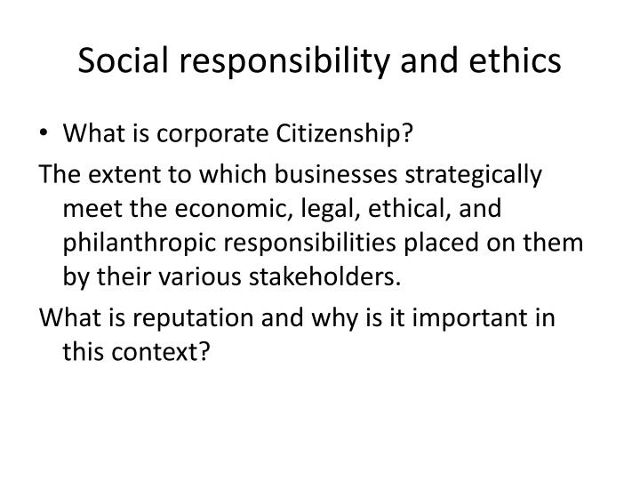 ethics and social responsibility i Individual assignment: ethics and social responsibility purpose of assignment the purpose of this assignment is to help students understand the influence that ethics and social responsibilities have on the strategic planning process.
