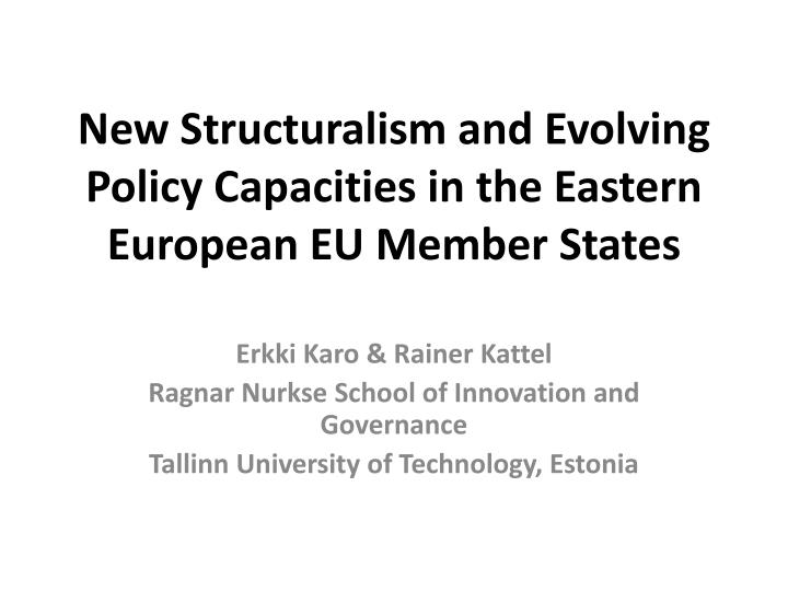 new structuralism and evolving policy capacities in the eastern european eu member states n.