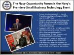 the navy opportunity forum is the navy s premiere small business technology event