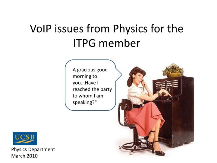 voip issues from physics for the itpg member n.
