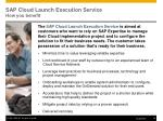 sap cloud launch execution service how you benefit