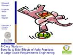 a case study on benefits side effects of agile practices in large scale requirements engineering