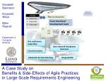 a case study on benefits side effects of agile practices in large scale requirements engineering1