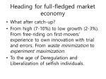 heading for full fledged market economy