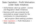 state capitalism profit motivation under state initiatives