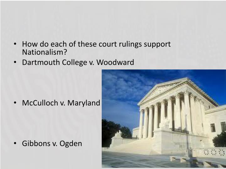 How do each of these court rulings support Nationalism?
