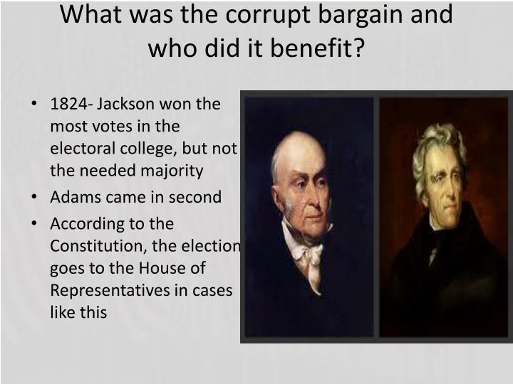 What was the corrupt bargain and who did it benefit?