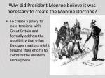 why did president monroe believe it was necessary to create the monroe doctrine