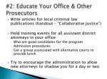 2 educate your office other prosecutors