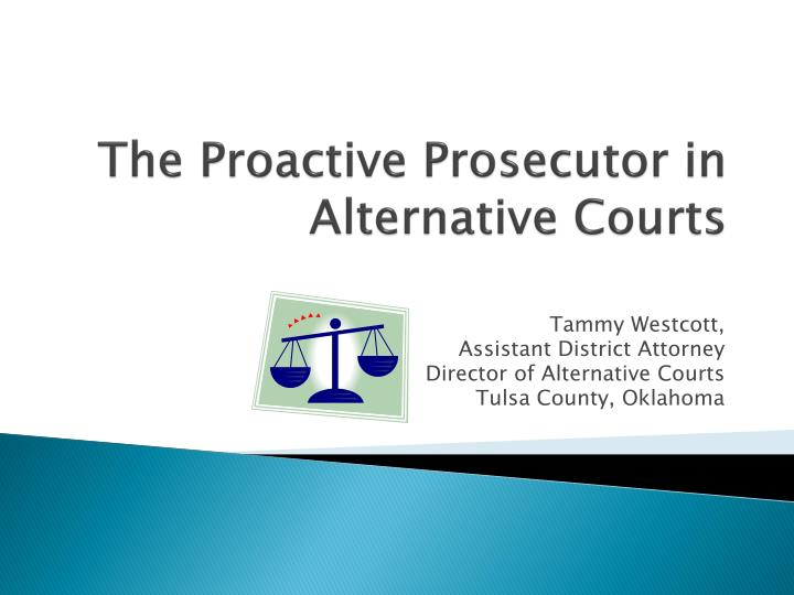 the proactive prosecutor in alternative courts n.