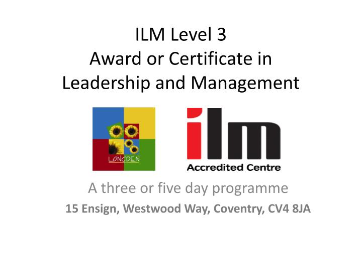 ilm level 3 award or certificate in leadership and management n.