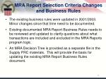 mra report selection criteria changes and business rules