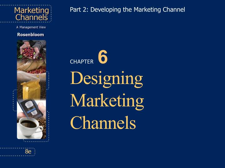 part 2 developing the marketing channel n.