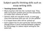s ubject specific thinking skills such as essay writing skills