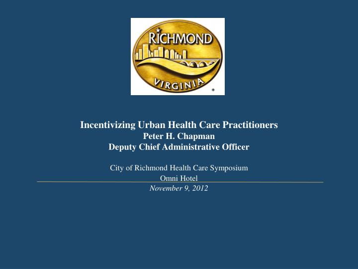 Incentivizing Urban Health Care Practitioners