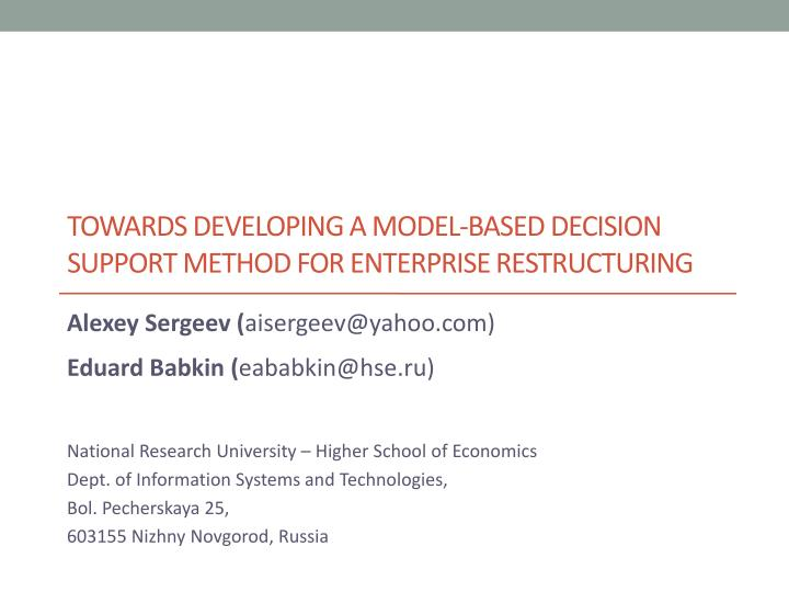 towards developing a model based decision support method for enterprise restructuring n.