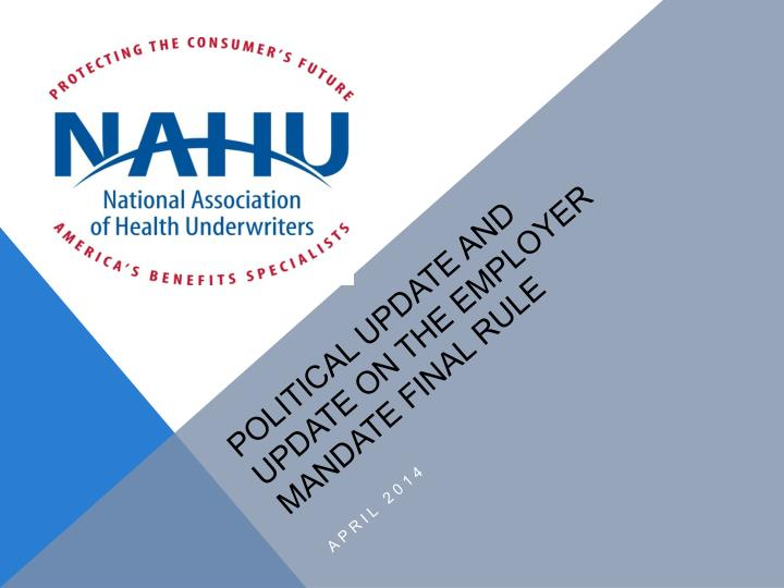 political update and update on the employer mandate final rule n.