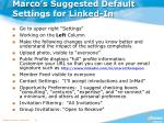 marco s suggested default settings for linked in
