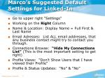 marco s suggested default settings for linked in1