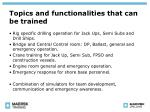 topics and functionalities that can be trained