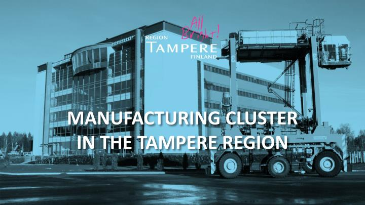 manufacturing cluster in the tampere region n.