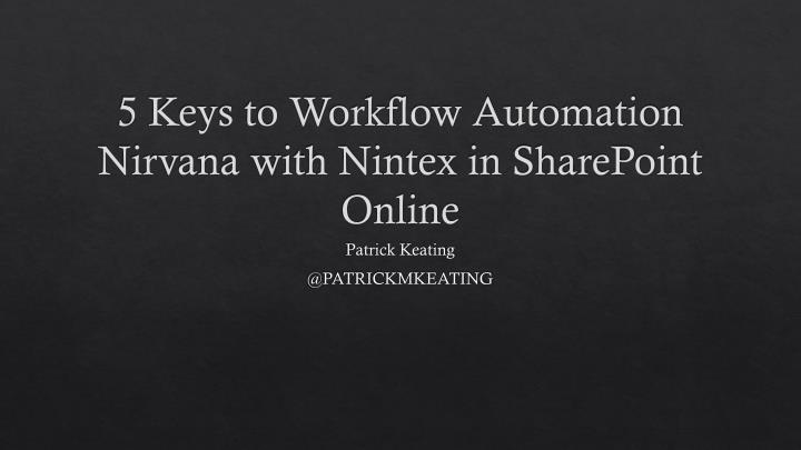 5 keys to workflow automation nirvana with nintex in sharepoint online n.