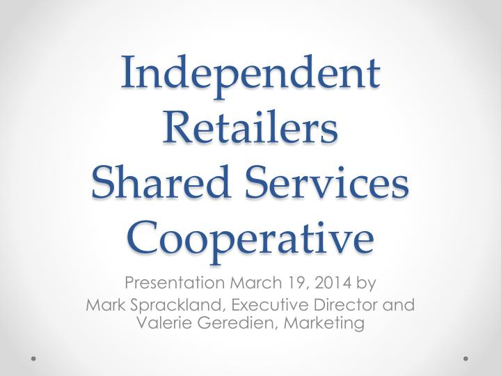 independent retailers shared services cooperative n.