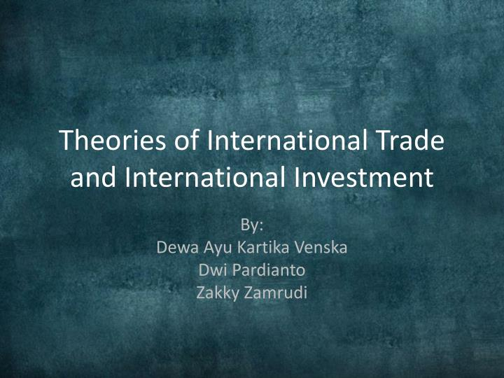 theories of international trade and international investment n.