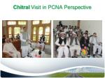chitral visit in pcna perspective