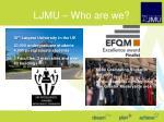 ljmu who are we