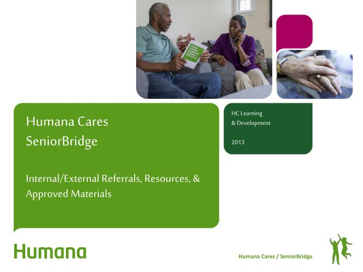 humana cares seniorbridge internal external referrals resources approved materials n.