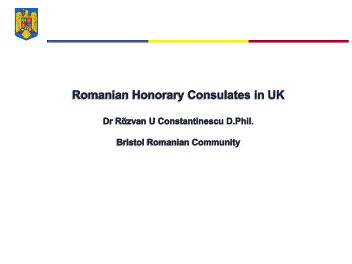 romanian honorary consulates in uk dr r zvan u constantinescu d phil bristol romanian community n.