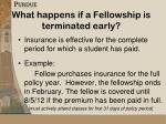 what happens if a fellowship is terminated early