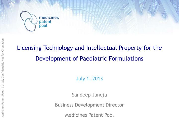 licensing technology and intellectual property for the development of paediatric formulations n.