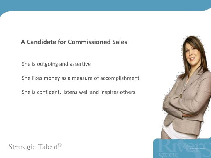 A Candidate for Commissioned Sales