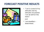 forecast positive results