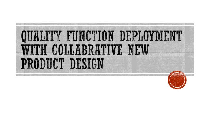 quality function deployment with collabrative new product design n.