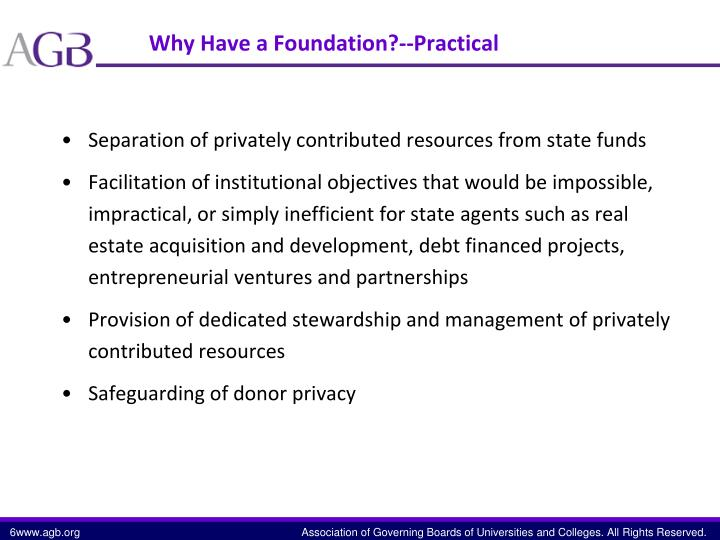 Why Have a Foundation?--Practical