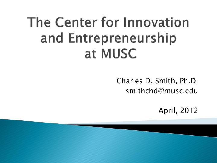 the center for innovation and entrepreneurship at musc n.