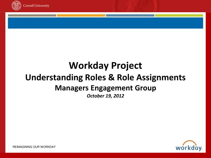 workday project understanding roles role assignments managers engagement group october 19 2012 n.