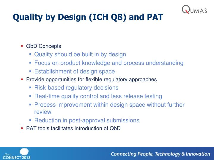 Quality by Design (ICH Q8) and PAT