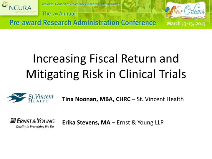 increasing fiscal return and mitigating risk in clinical trials n.