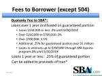 fees to borrower except 504