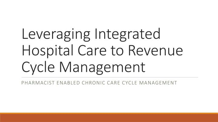 leveraging integrated hospital care to revenue cycle management n.