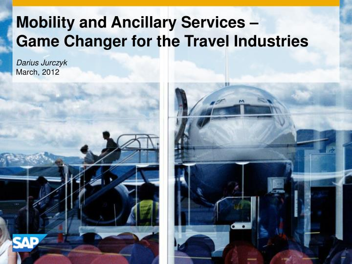 mobility and ancillary services game changer for the travel industries n.