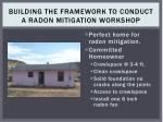 building the framework to conduct a radon mitigation workshop4