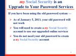 my social security is an upgrade to y our password services