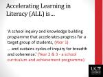 accelerating learning in literacy all is