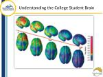understanding the college student brain