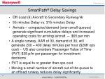 smartpath delay savings
